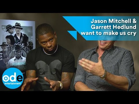 MUDBOUND: Jason Mitchell & Garrett Hedlund want to make us cry