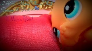 LPS: More Than That Season 4 Part 4 (I Miss You...)