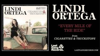 Lindi Ortega - Every Mile Of The Ride