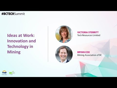 Ideas at Work: Innovation and Technology in Mining | #BCTECH Summit 2018