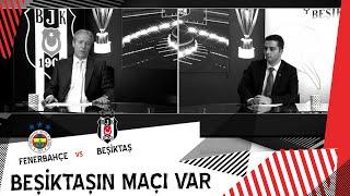 Beşiktaş'ın Maçı Var | Fenerbahçe 3 - 1 Beşiktaş