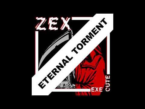 Zex - Eternal Torment 2019