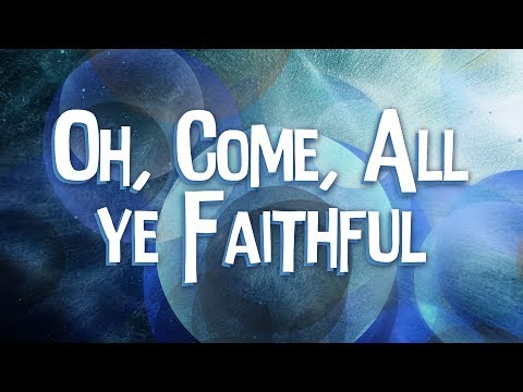 Oh, Come, All Ye Faithful - Christian Music with lyrics - Christmas Song.