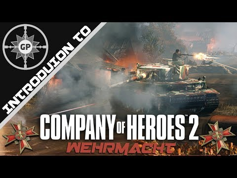 An Introduction To The Wehrmacht (Company Of Heroes 2 Guide Winter 2018 Edition)
