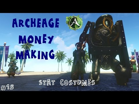 ARCHEAGE MONEY MAKING - ep.15 - Stat costumes