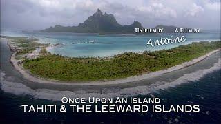 TRAILER - Once Upon an Island: Tahiti and the Leeward Islands