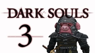 Let's Play Dark Souls: From the Dark part 3