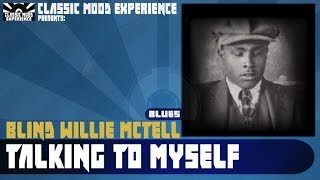 Watch Blind Willie Mctell Talking To Myself video