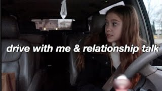 DRIVE WITH ME & RELATIONSHIP TALK