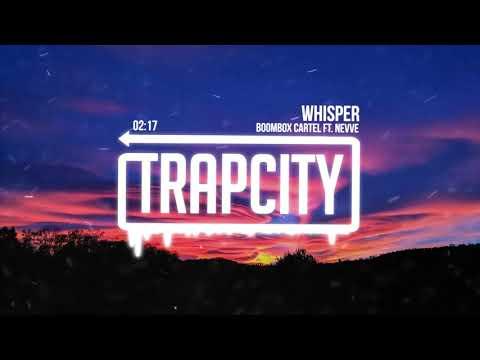 Boombox Cartel - Whisper (ft. Nevve) [Lyrics]