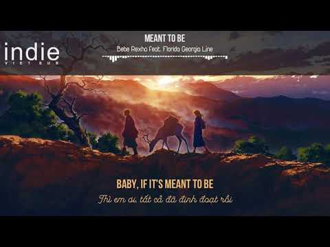 [Vietsub+Lyrics] Bebe Rexha - Meant to Be (feat. Florida Georgia Line)