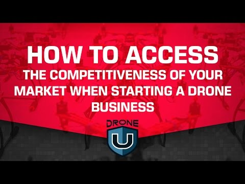 How to access the competitiveness of your market when starting a drone business