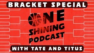March Madness Bracket Selection Show! | #OneShiningPod