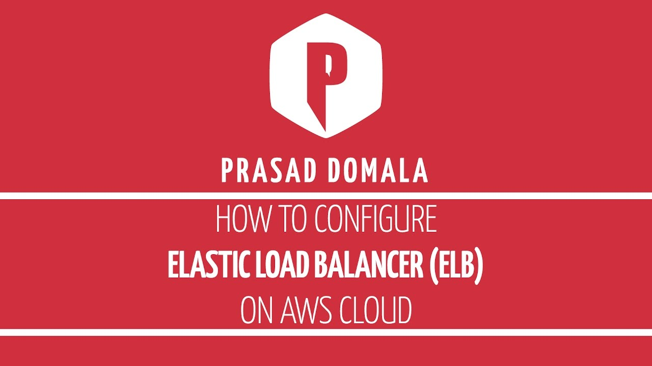 How to configure Elastic Load Balancer (ELB) on Amazon Web Services (AWS)  Cloud