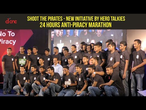 Shoot the Pirates - New Initiative by Hero Talkies ; 24 hours anti-piracy marathon  | D'one