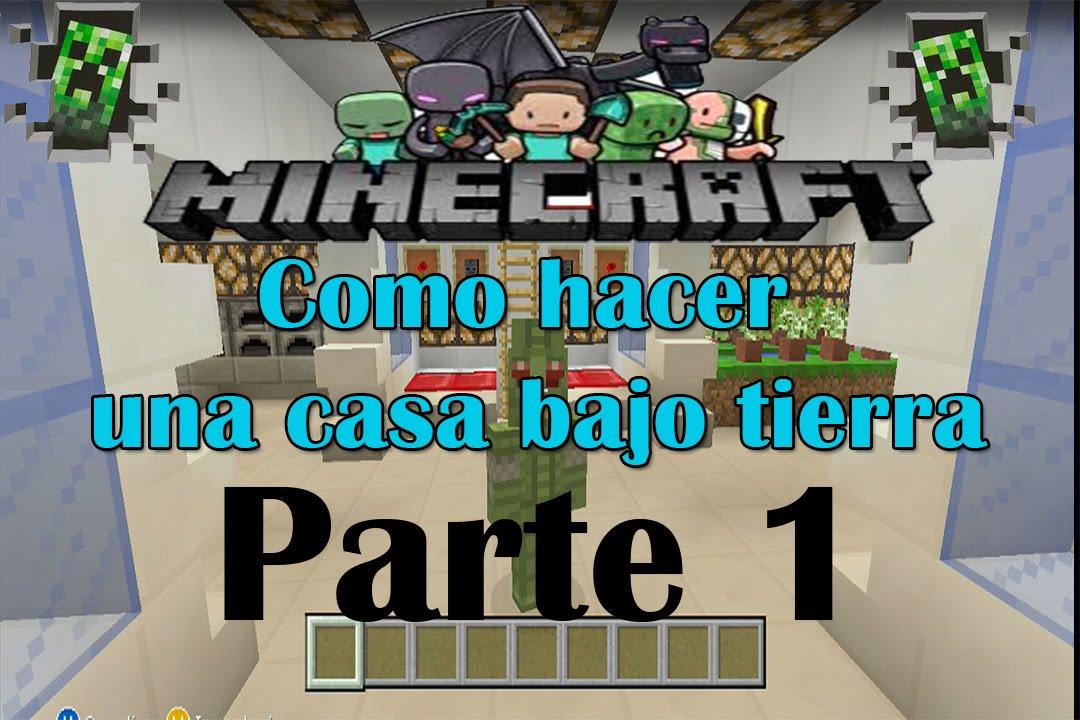 Minecraft como hacer una casa bajo tierra parte 1 youtube - Casas bajo tierra ...