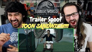 Jurassic World Fallen Kingdom Trailer Spoof - TOON SANDWICH REACTION!!!