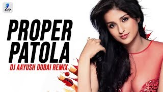 Proper Patola Remix DJ Aayush Dubai Mp3 Song Download