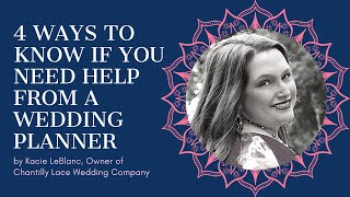 4 Ways to Know if You Need Help from a Wedding Planner