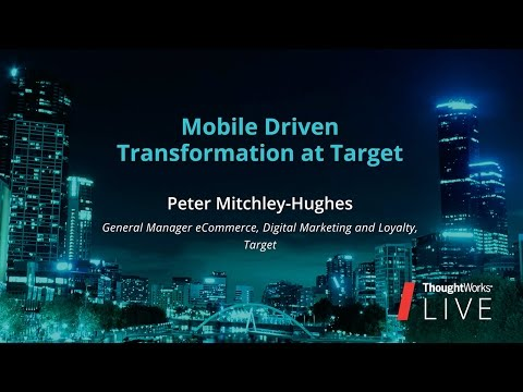 Peter Mitchley Hughes  –  Mobile Driven Transformation at Target | TW Live Australia 2016