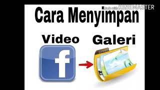 Cara nyimpan video facebook ke galeri-asror art