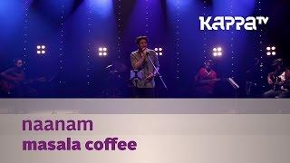 Naanam - Masala Coffee - Music Mojo Season 2 - Kappa TV