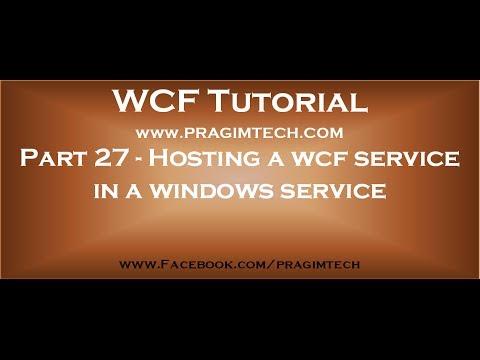 Part 27   Hosting A Wcf Service In A Windows Service