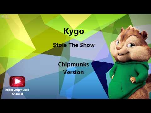 Kygo - Stole The Show (Chipmunks Version)