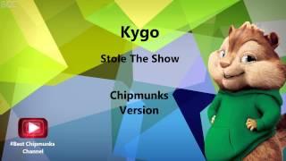 Kygo Stole The Show Chipmunks Version