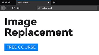 Day 18: Image Replacement (30 Days to Learn HTML & CSS)