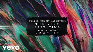 Bullet For My Valentine - The Very Last Time (Audio)