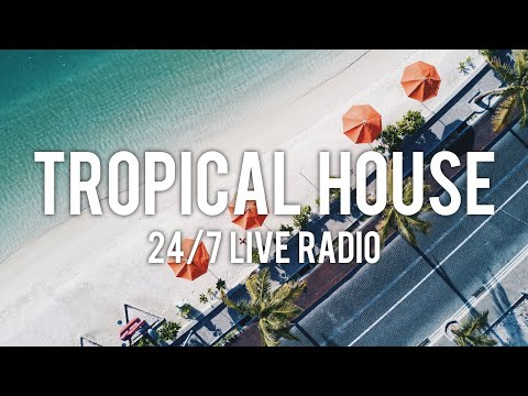 Tropical House Radio 24/7 Live Music