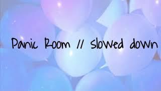 Panic room // slowed down