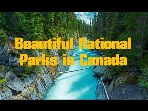 TOP 15. The Most Beautiful National Parks In Canada