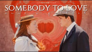 Anne & Gilbert || Somebody To Love ❤️