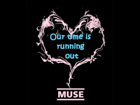 Muse Our Time Is Running Out With Lyrics Youtube
