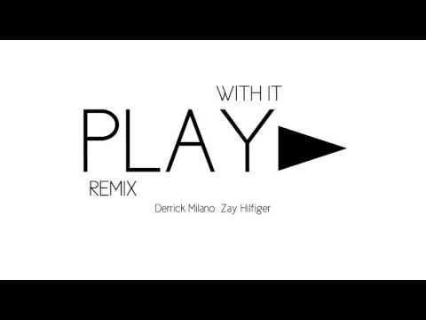 Derrick Milano - Play With It ( Remix ) Zay Hilfigerrr