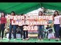 Orgen Lampung Lagi Syantik 2018