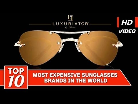 f82f654d397 Top 10 Most Expensive Sunglasses Brands In The World - YouTube