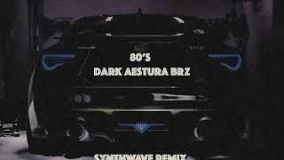 80's Dark Aestura BRZ Synthwav…