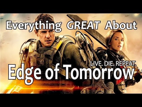 Everything GREAT About Edge of Tomorrow!