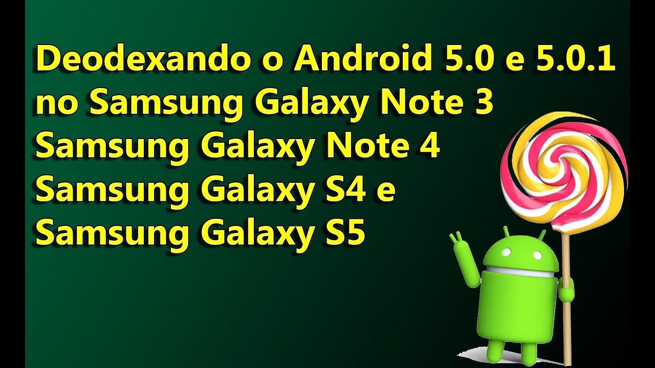 Deodexando o Android 5.0 e 5.0.1 nos Samsung Galaxy Note3, Note 4, S4 e S5