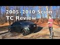 Scion TC Review! - 2005 2006 2007 2008 2009 2010