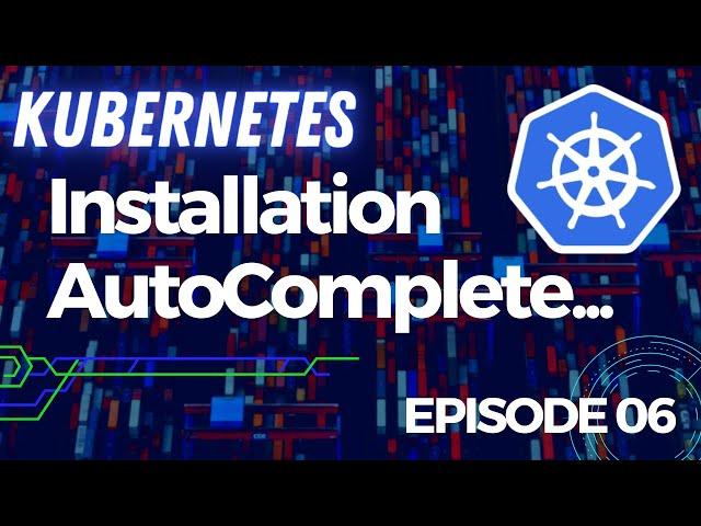 Kubernetes - 6. Autocomplétion, alias et kubectl à distance
