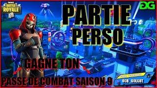 🔴 PART PERSO / GAGNE TON PAS OF COMBAT / LIVE FORTNITE SAISON 9 🔴