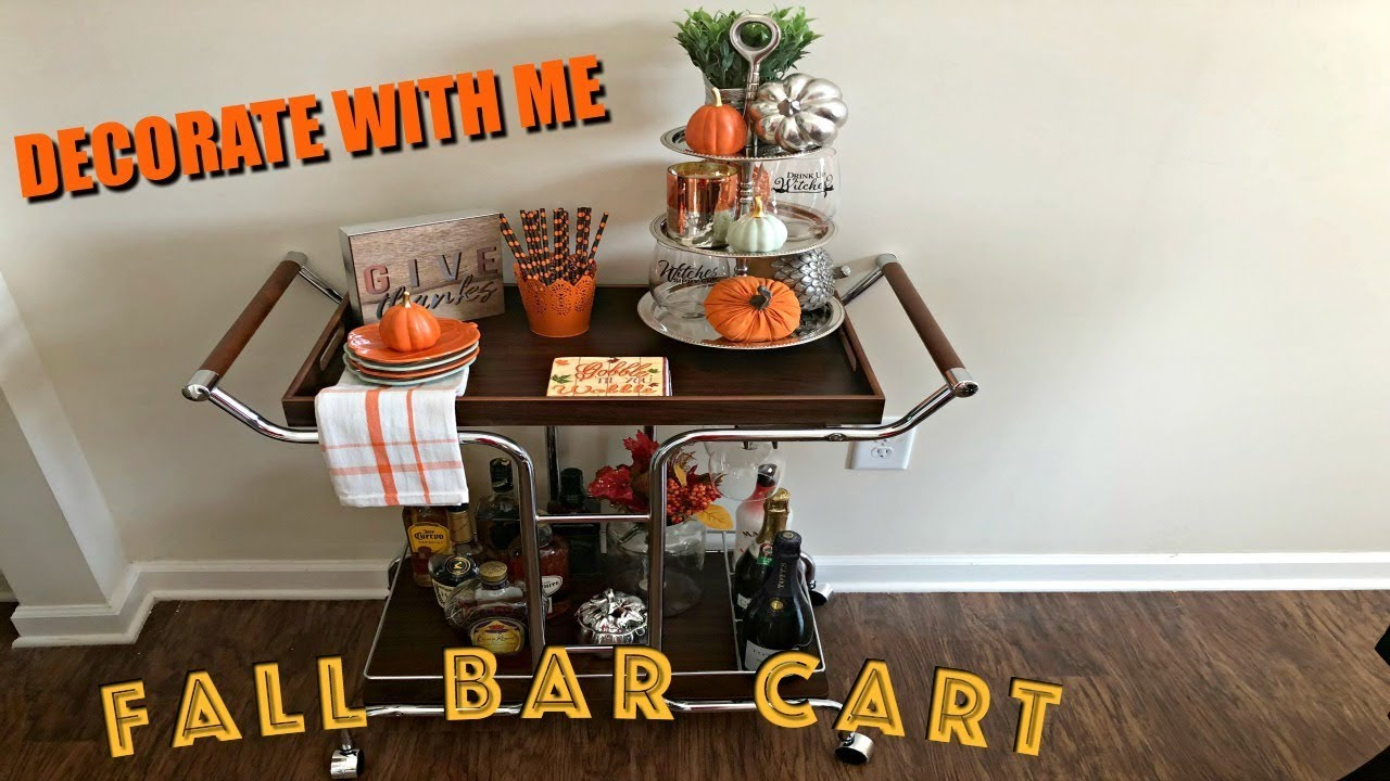 DECORATE WITH ME   FALL BAR CART   FALL 2017 - YouTube