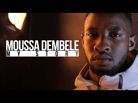 "Moussa Dembele | ""My first club didn't want me! 
