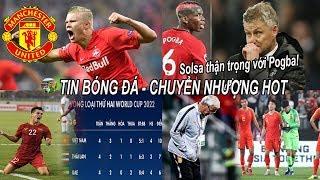 💥Tin bóng đá 15/11 Solsa thúc ép MU chi tiền tấn cho Haaland,Trung Quốc thua đau HLV Lippi từ chức!