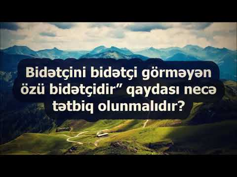 """""""Bidətçini bidətçi görməyən özü bidətçidir"""" qaydası    Abu Zeyd. sona qeder dinleyin"""
