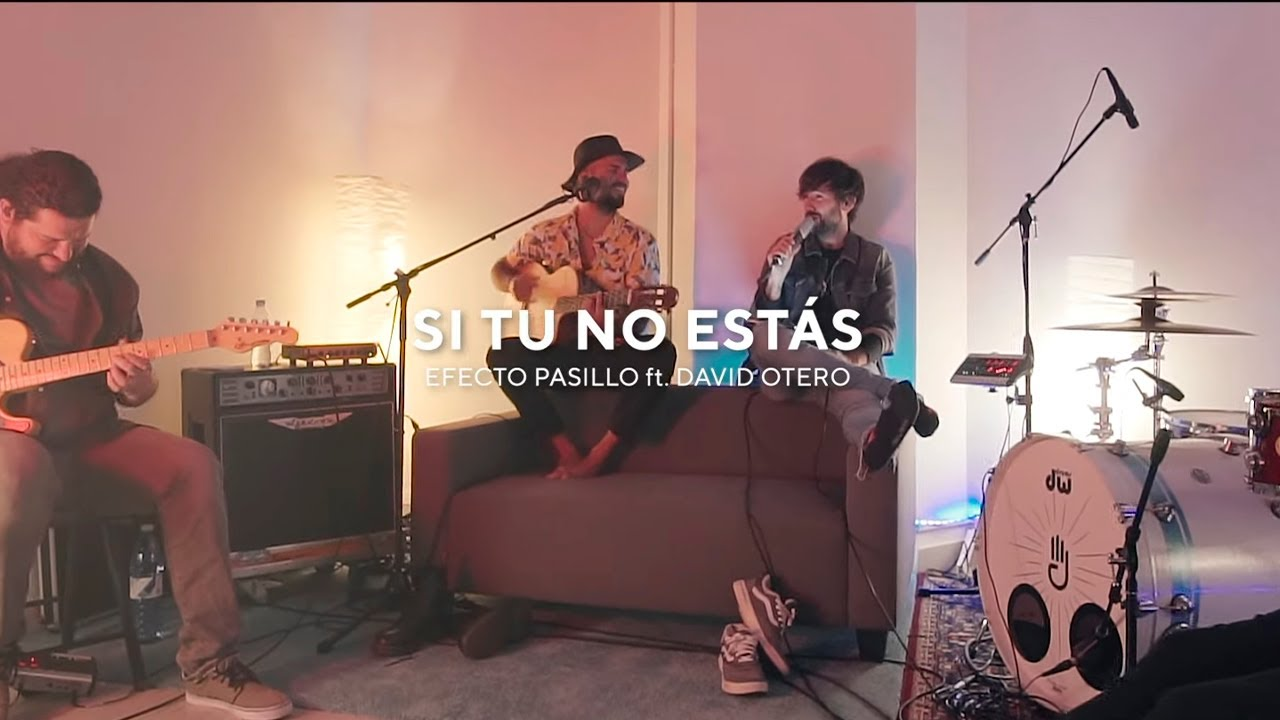 Efecto Pasillo - Si tú no estás ft. David Otero (Videoclip Oficial)